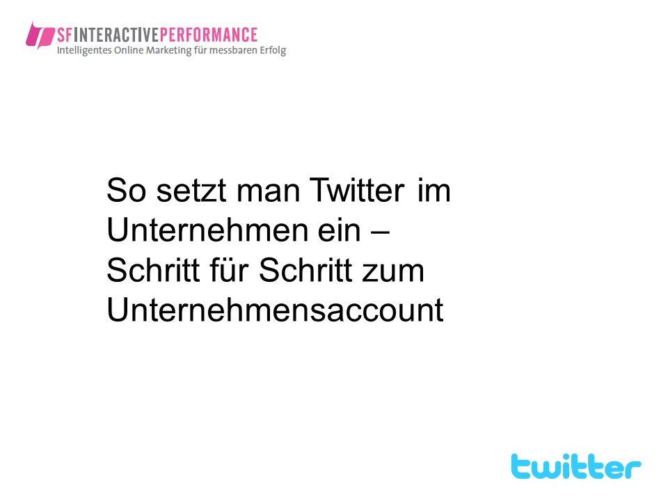 So setzt man Twitter im Unternehmen ein – Schritt für Schritt zum Unternehmensaccount