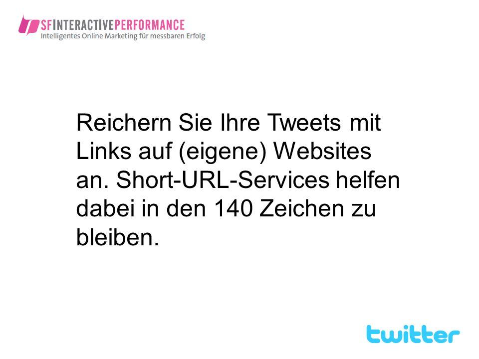 Reichern Sie Ihre Tweets mit Links auf (eigene) Websites an
