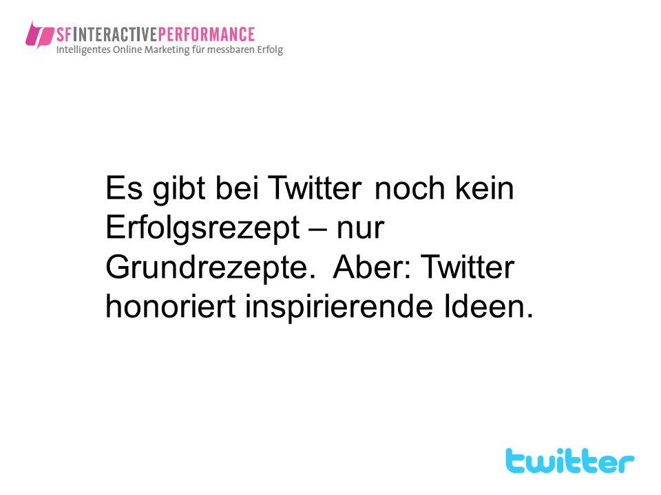 Es gibt bei Twitter noch kein Erfolgsrezept – nur Grundrezepte
