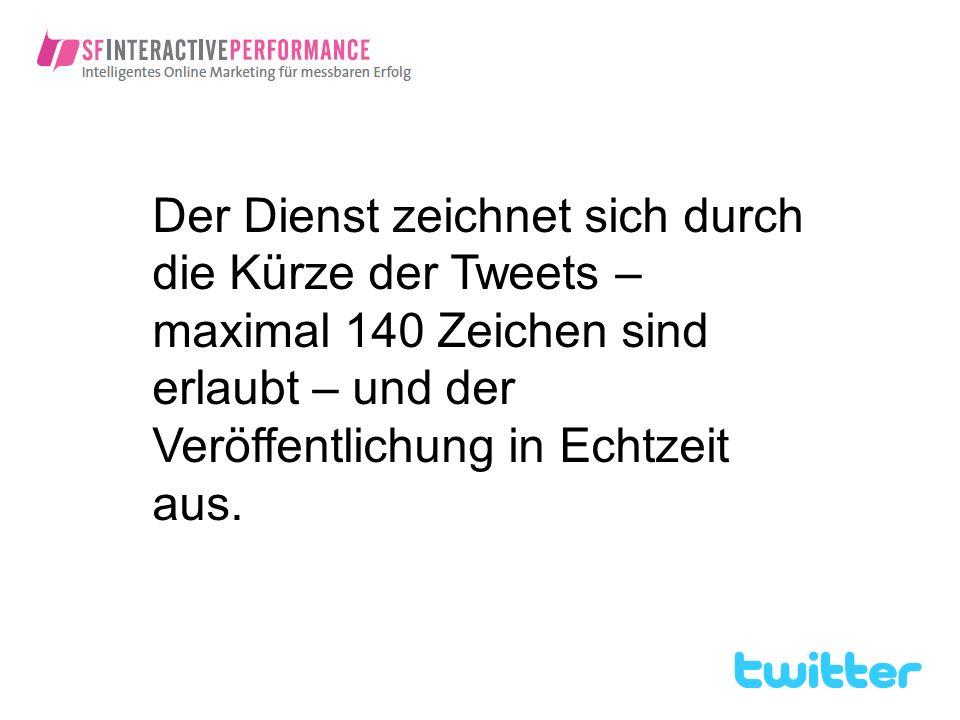 Der Dienst zeichnet sich durch die Kürze der Tweets – maximal 140 Zeichen sind erlaubt – und der Veröffentlichung in Echtzeit aus.