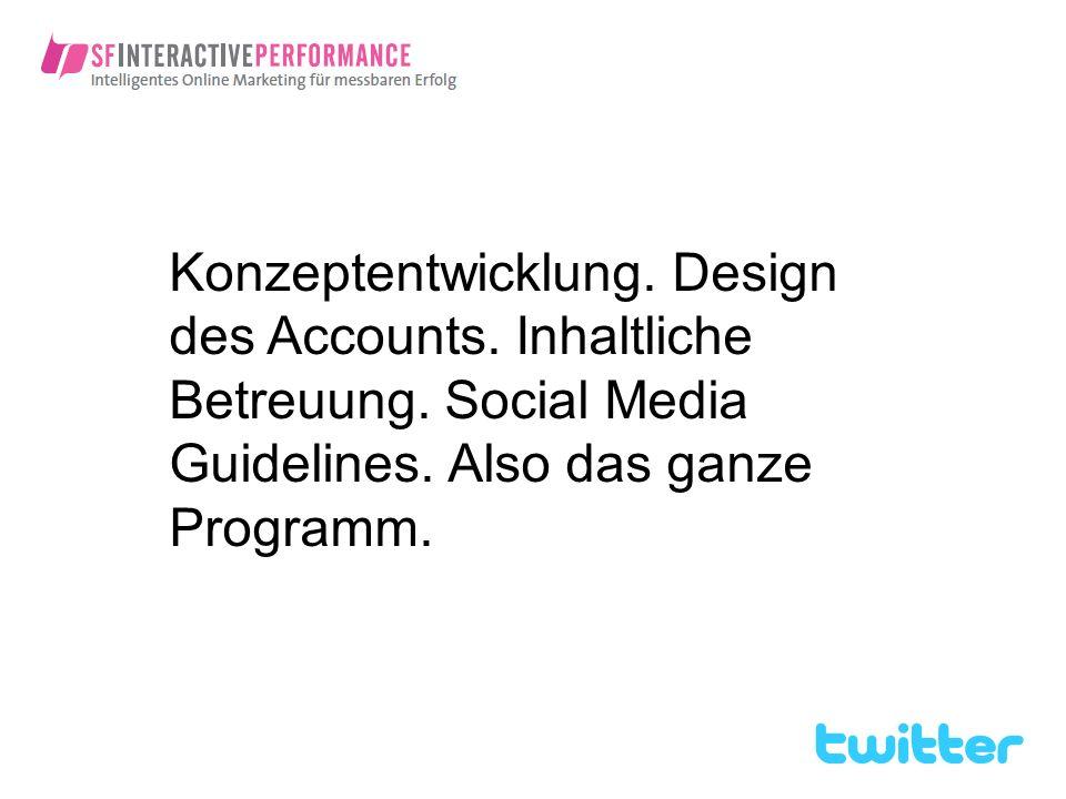 Konzeptentwicklung. Design des Accounts. Inhaltliche Betreuung