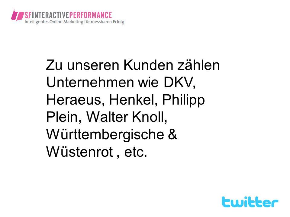Zu unseren Kunden zählen Unternehmen wie DKV, Heraeus, Henkel, Philipp Plein, Walter Knoll, Württembergische & Wüstenrot , etc.