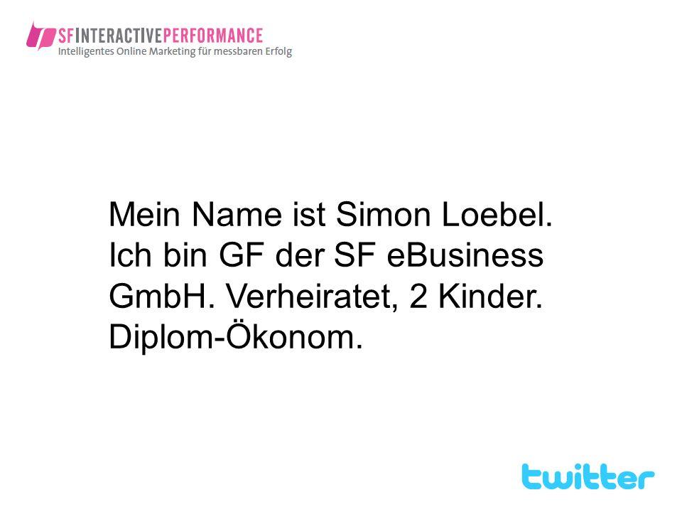 Mein Name ist Simon Loebel. Ich bin GF der SF eBusiness GmbH