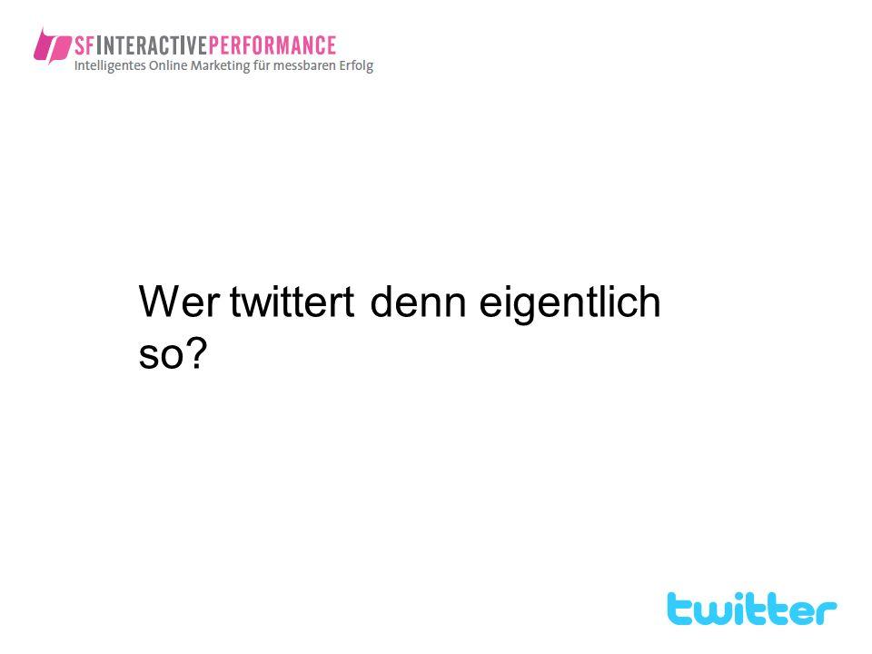 Wer twittert denn eigentlich so