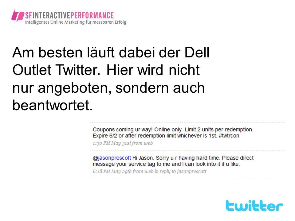 Am besten läuft dabei der Dell Outlet Twitter