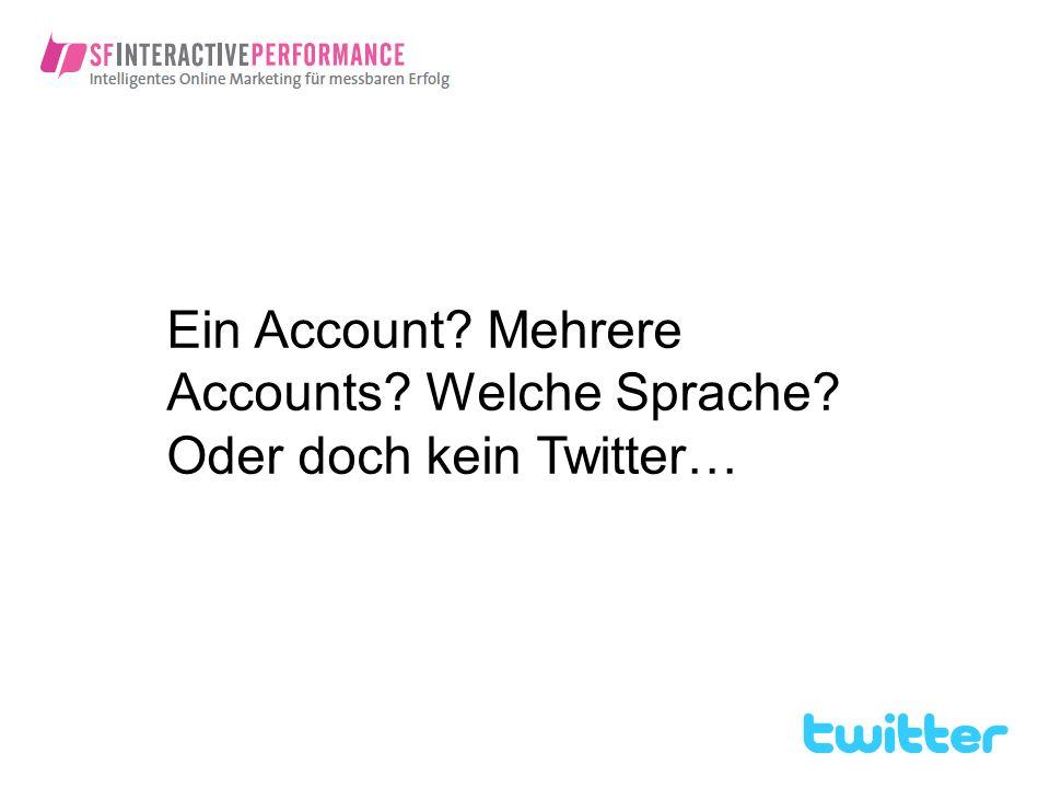 Ein Account Mehrere Accounts Welche Sprache Oder doch kein Twitter…