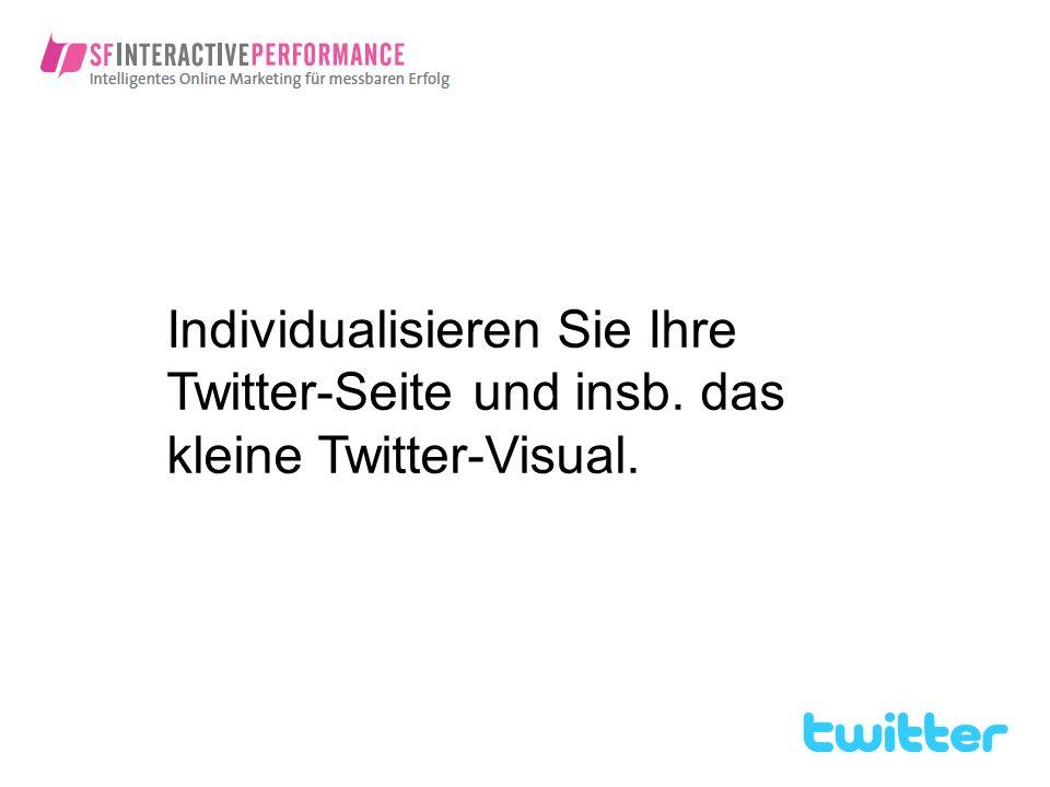Individualisieren Sie Ihre Twitter-Seite und insb