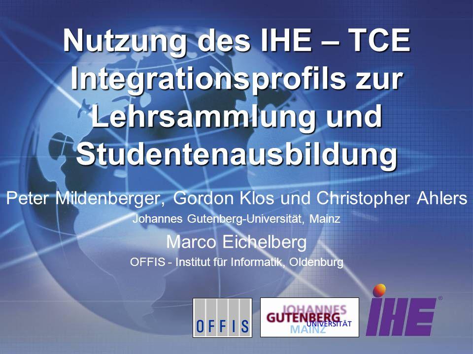 Nutzung des IHE – TCE Integrationsprofils zur Lehrsammlung und Studentenausbildung