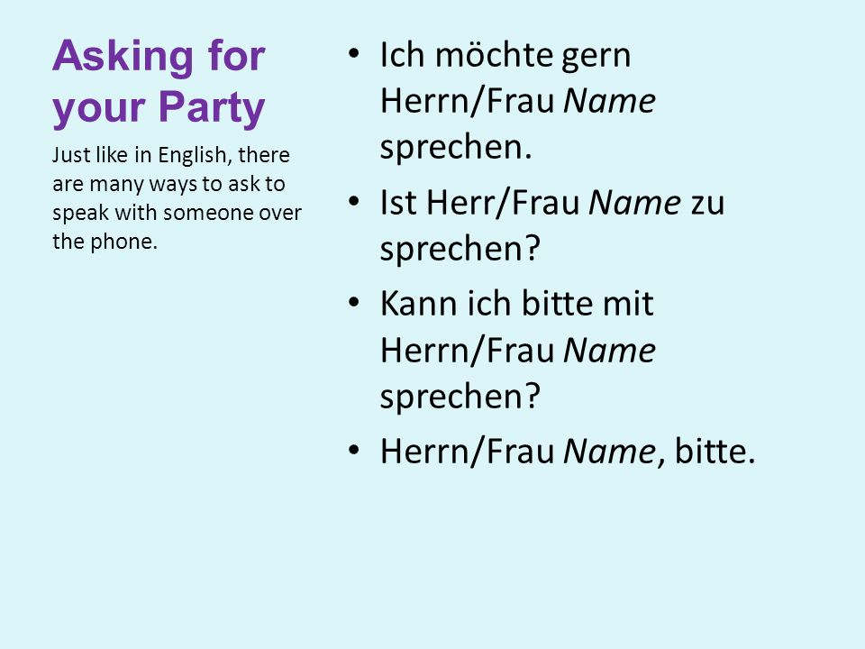 Asking for your Party Ich möchte gern Herrn/Frau Name sprechen.