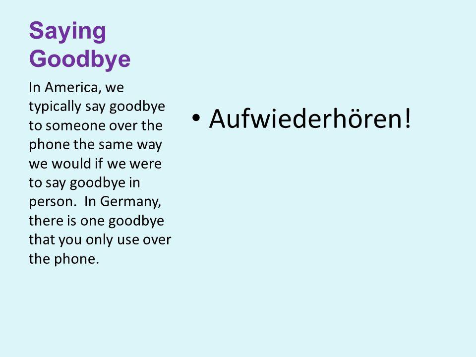 Aufwiederhören! Saying Goodbye