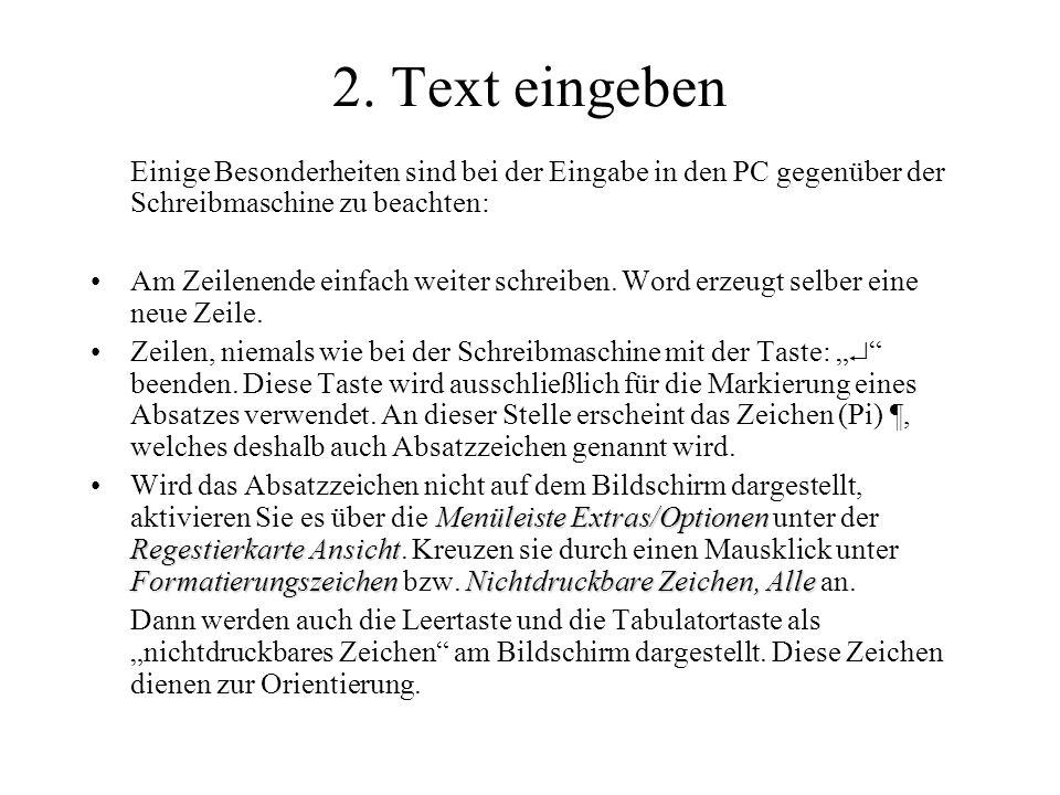 2. Text eingeben Einige Besonderheiten sind bei der Eingabe in den PC gegenüber der Schreibmaschine zu beachten:
