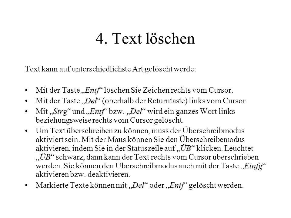 4. Text löschen Text kann auf unterschiedlichste Art gelöscht werde: