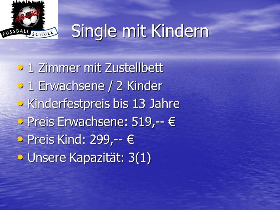 Single mit Kindern 1 Zimmer mit Zustellbett 1 Erwachsene / 2 Kinder