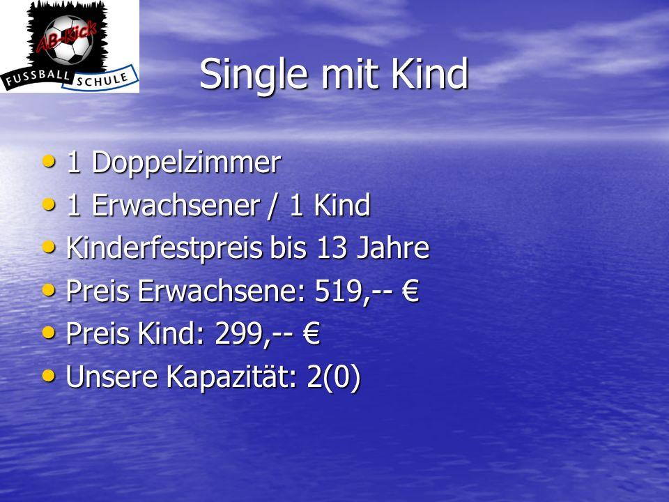 Single mit Kind 1 Doppelzimmer 1 Erwachsener / 1 Kind