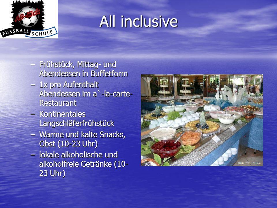 All inclusive Frühstück, Mittag- und Abendessen in Buffetform