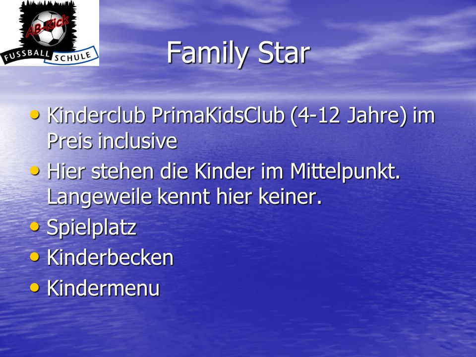 Family Star Kinderclub PrimaKidsClub (4-12 Jahre) im Preis inclusive