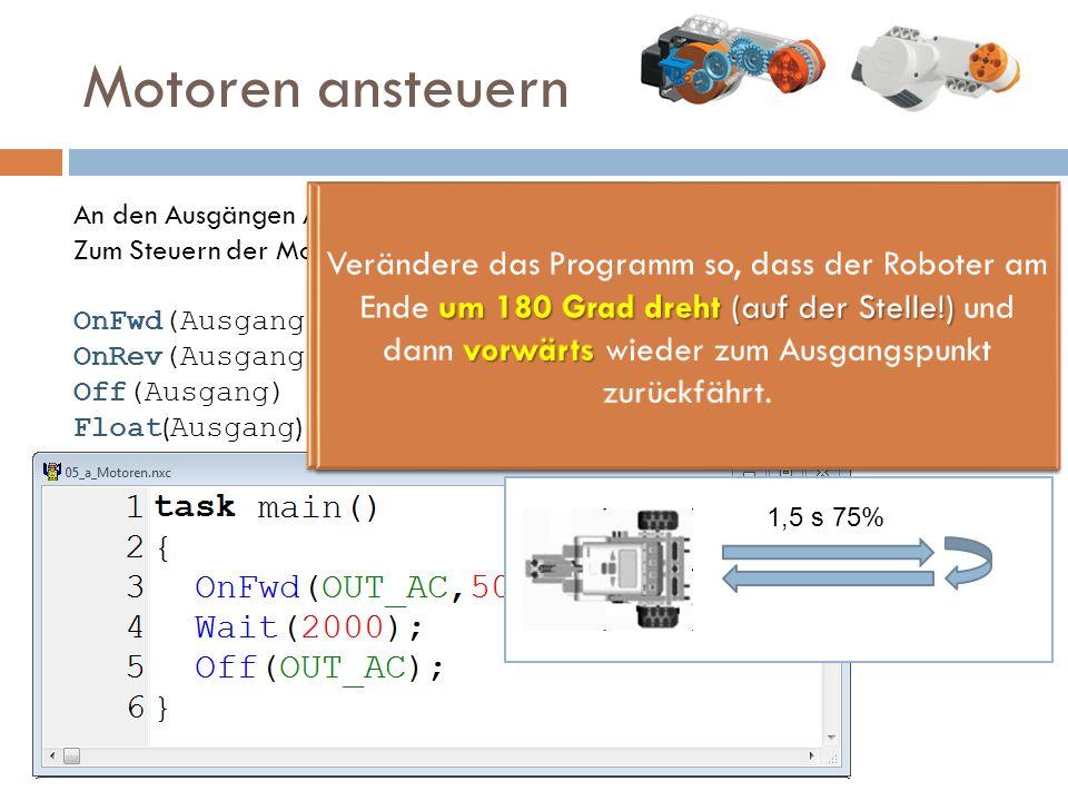 """Öffne das Programm """"05_a_Motoren.nxc und teste es."""
