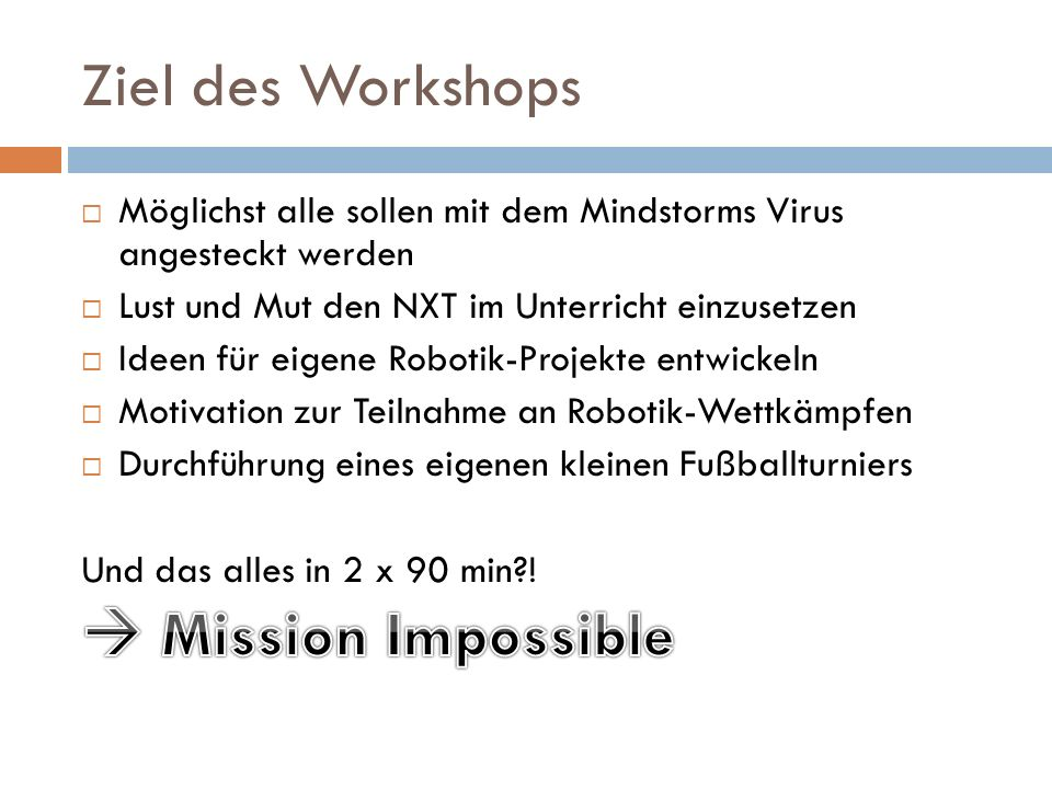 Ziel des Workshops  Mission Impossible