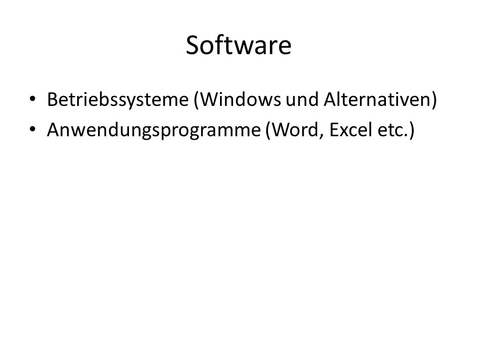 Software Betriebssysteme (Windows und Alternativen)