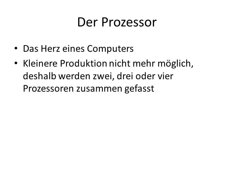 Der Prozessor Das Herz eines Computers