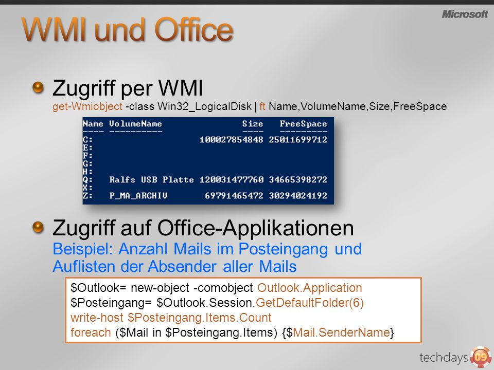 WMI und Office Zugriff per WMI get-Wmiobject -class Win32_LogicalDisk | ft Name,VolumeName,Size,FreeSpace.
