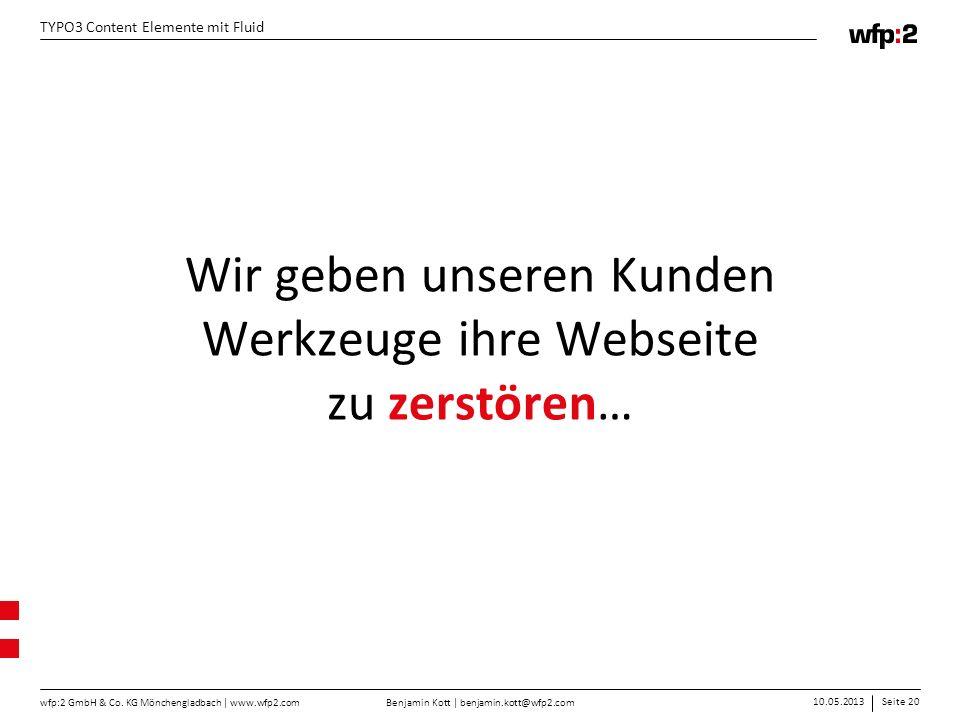 Wir geben unseren Kunden Werkzeuge ihre Webseite zu zerstören…