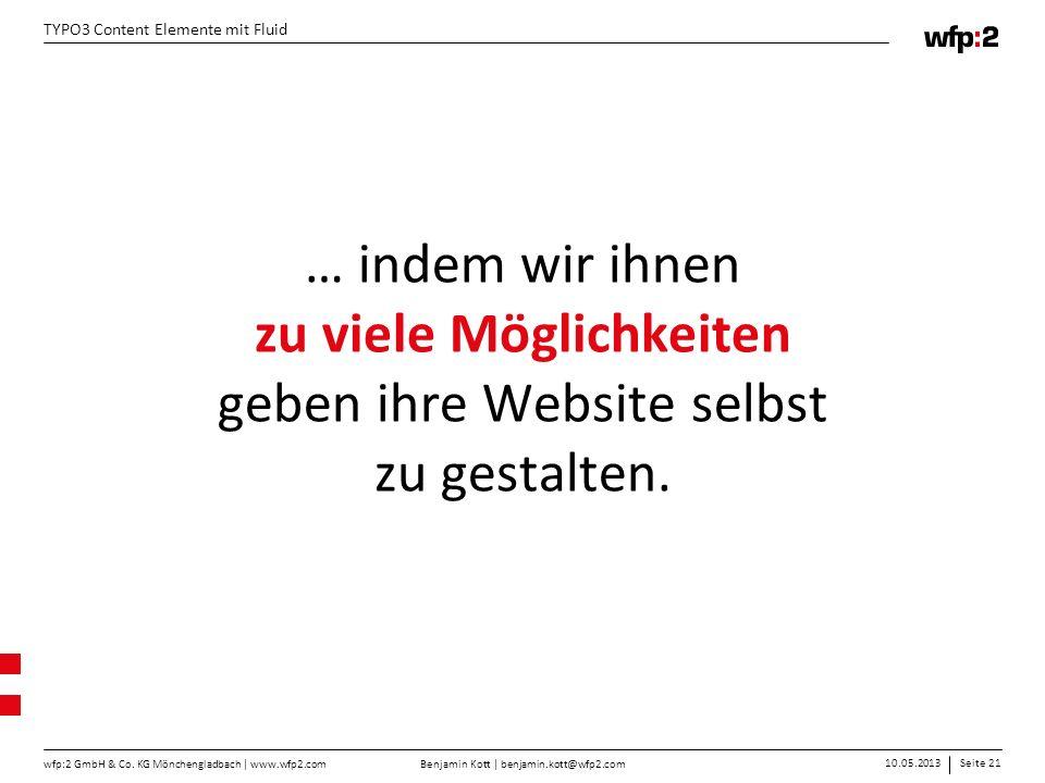 … indem wir ihnen zu viele Möglichkeiten geben ihre Website selbst zu gestalten.