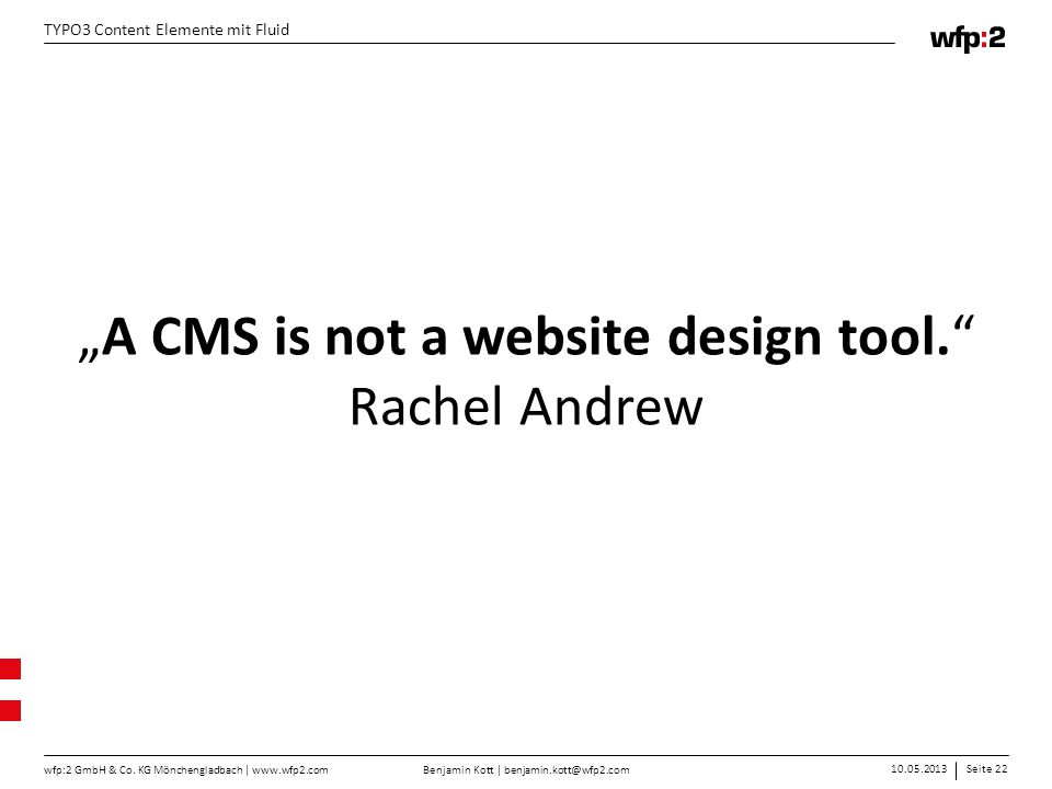 """A CMS is not a website design tool. Rachel Andrew"