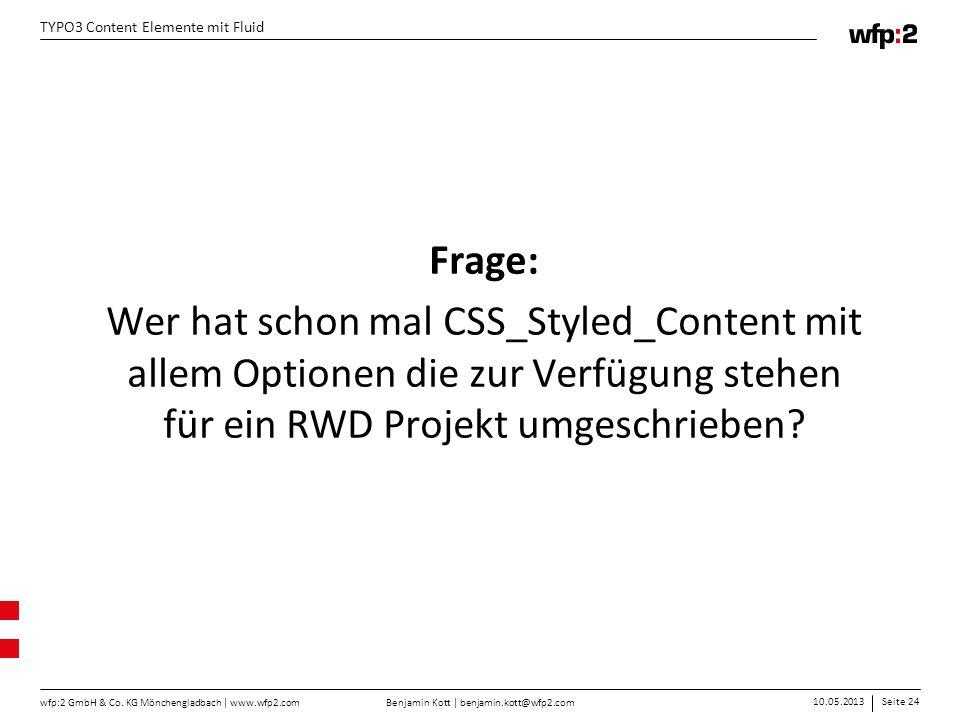 Frage: Wer hat schon mal CSS_Styled_Content mit allem Optionen die zur Verfügung stehen für ein RWD Projekt umgeschrieben