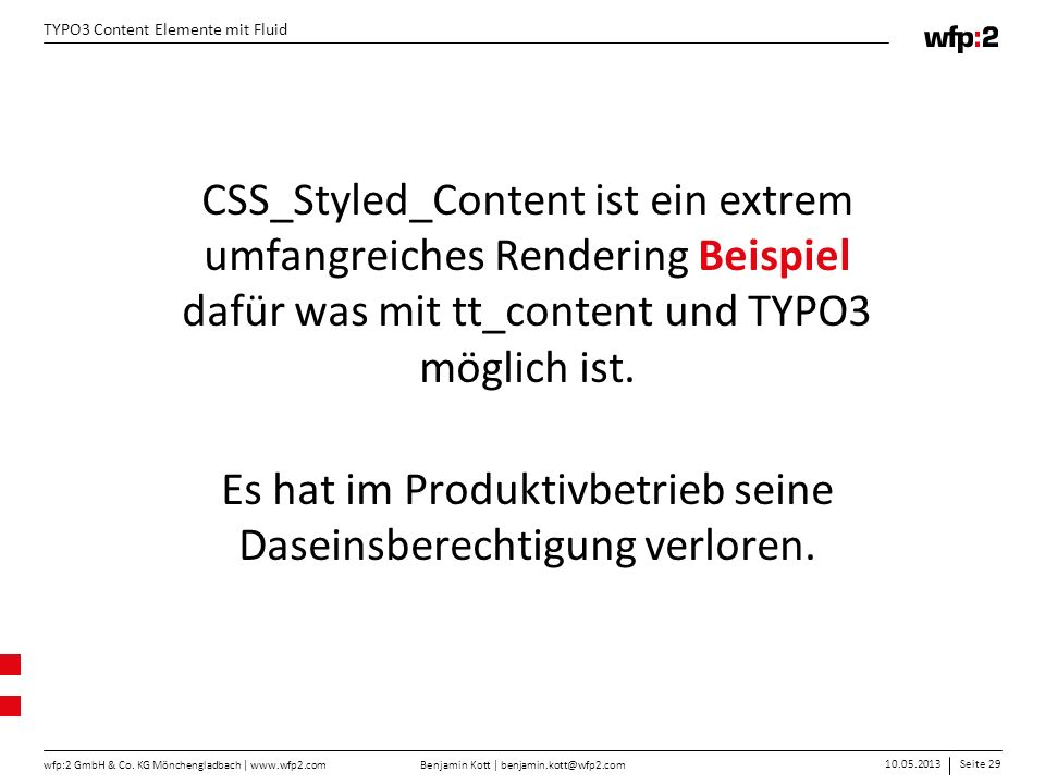 CSS_Styled_Content ist ein extrem umfangreiches Rendering Beispiel dafür was mit tt_content und TYPO3 möglich ist.