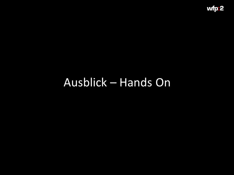 Ausblick – Hands On