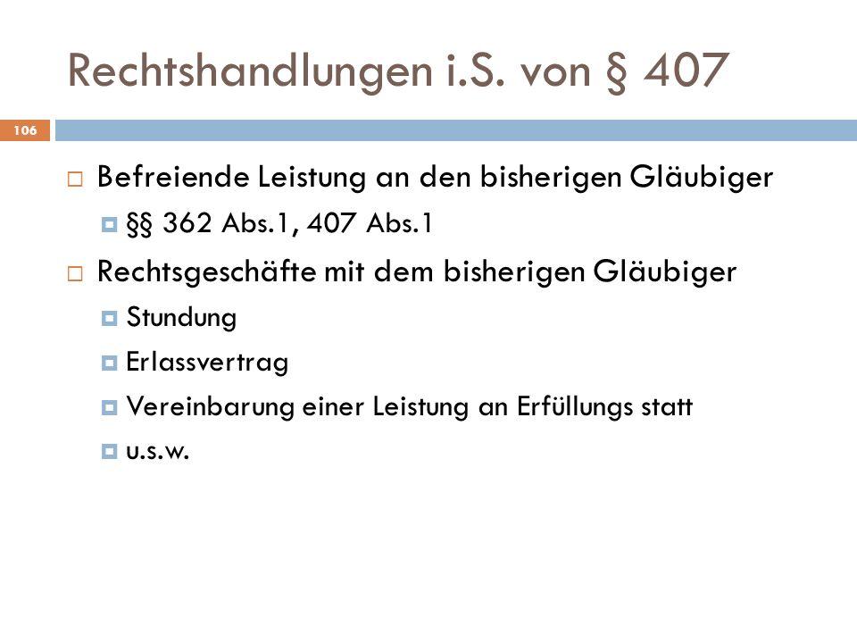 Rechtshandlungen i.S. von § 407