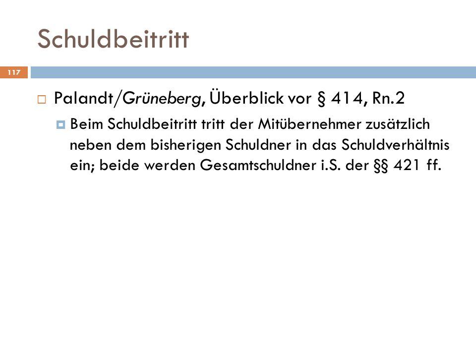 Schuldbeitritt Palandt/Grüneberg, Überblick vor § 414, Rn.2