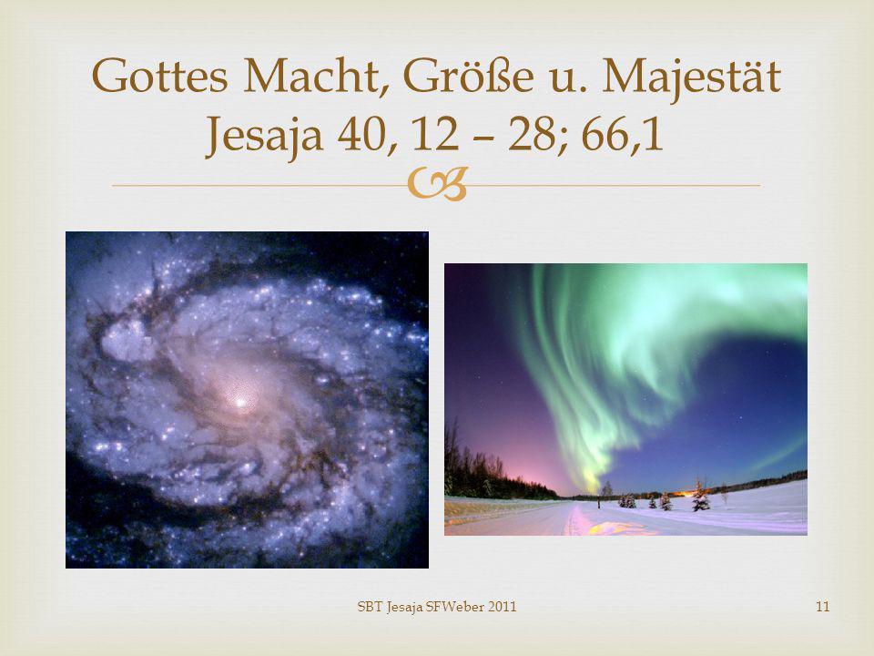 Gottes Macht, Größe u. Majestät Jesaja 40, 12 – 28; 66,1