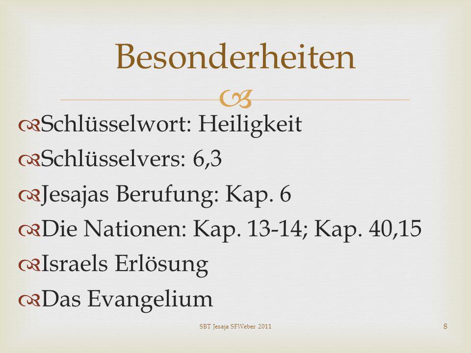 Besonderheiten Schlüsselwort: Heiligkeit Schlüsselvers: 6,3