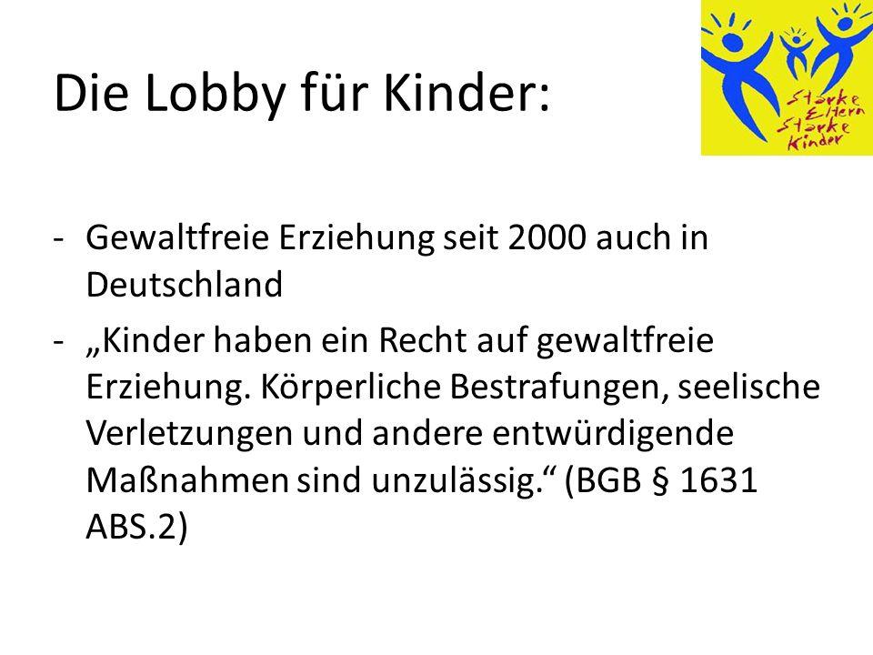 Die Lobby für Kinder: Gewaltfreie Erziehung seit 2000 auch in Deutschland.