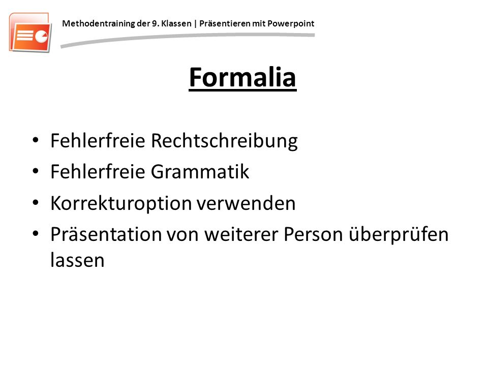 Formalia Fehlerfreie Rechtschreibung Fehlerfreie Grammatik