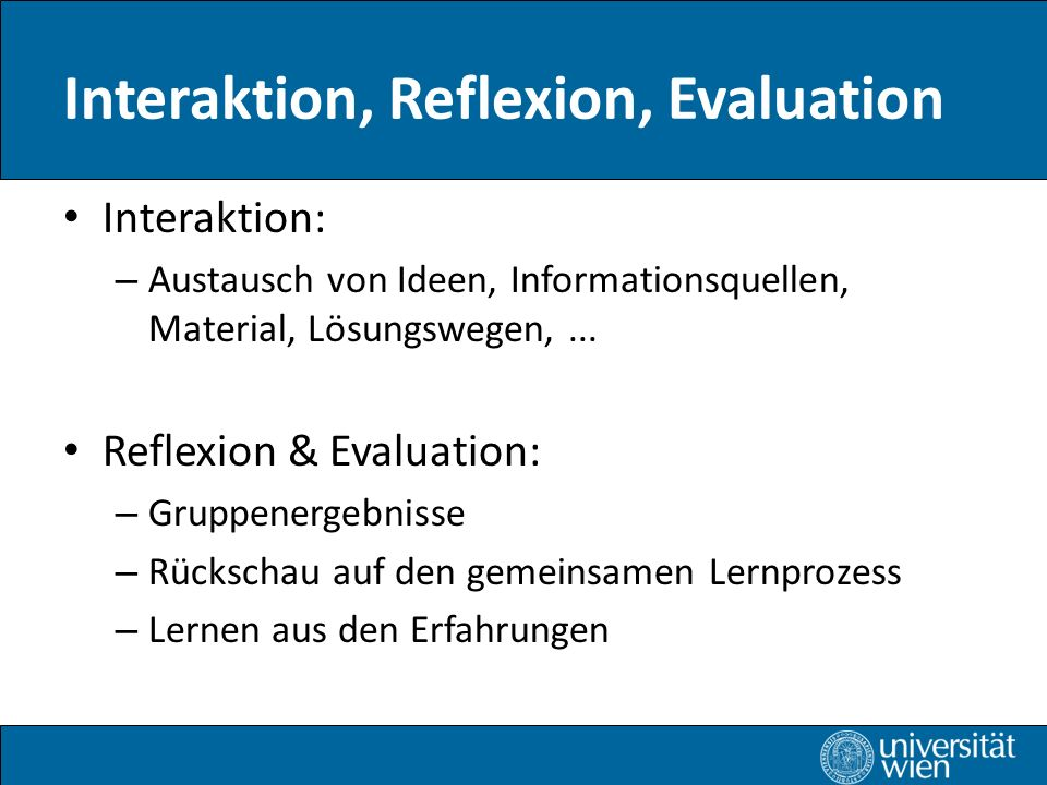 Interaktion, Reflexion, Evaluation