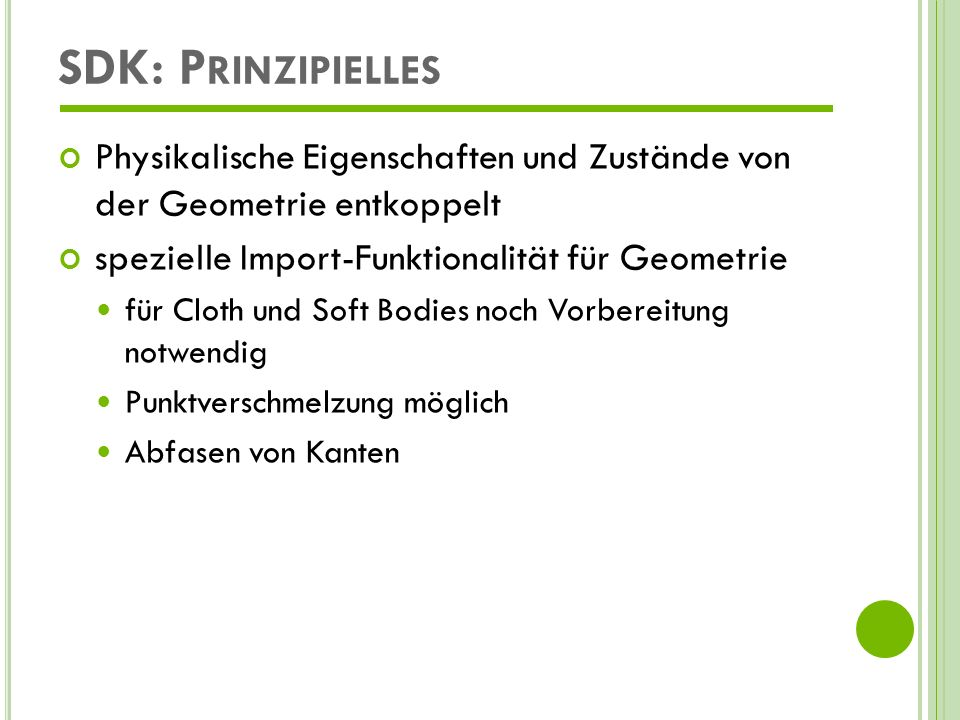 SDK: Prinzipielles Physikalische Eigenschaften und Zustände von der Geometrie entkoppelt. spezielle Import-Funktionalität für Geometrie.