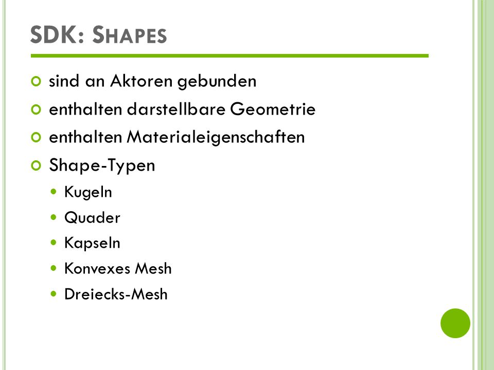 SDK: Shapes sind an Aktoren gebunden enthalten darstellbare Geometrie