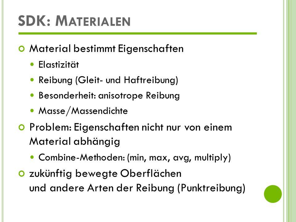 SDK: Materialen Material bestimmt Eigenschaften