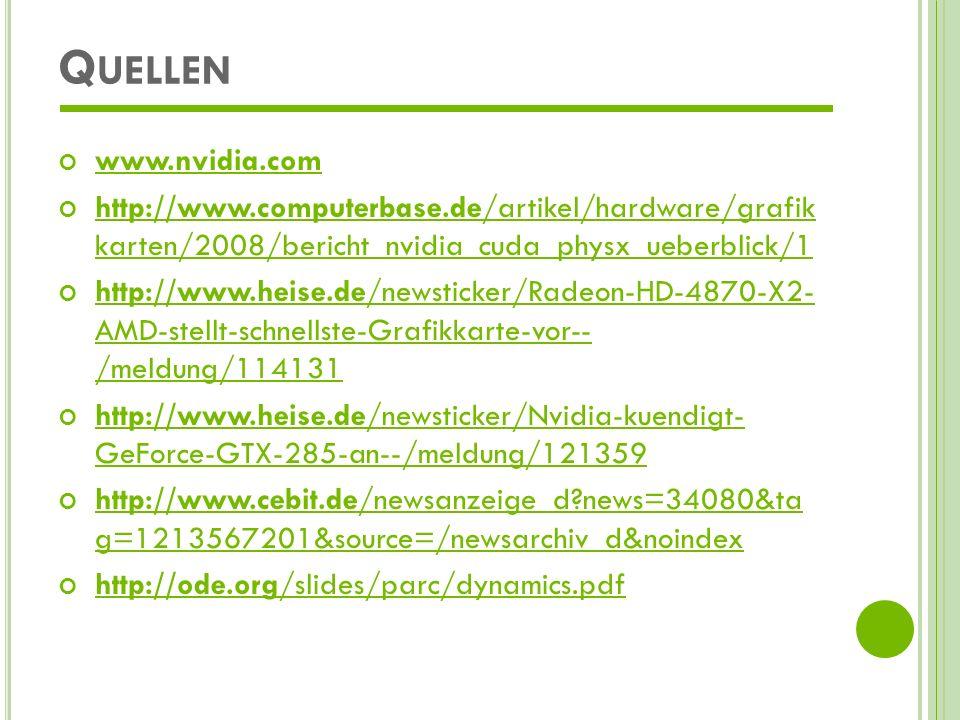 Quellen www.nvidia.com. http://www.computerbase.de/artikel/hardware/grafik karten/2008/bericht_nvidia_cuda_physx_ueberblick/1.