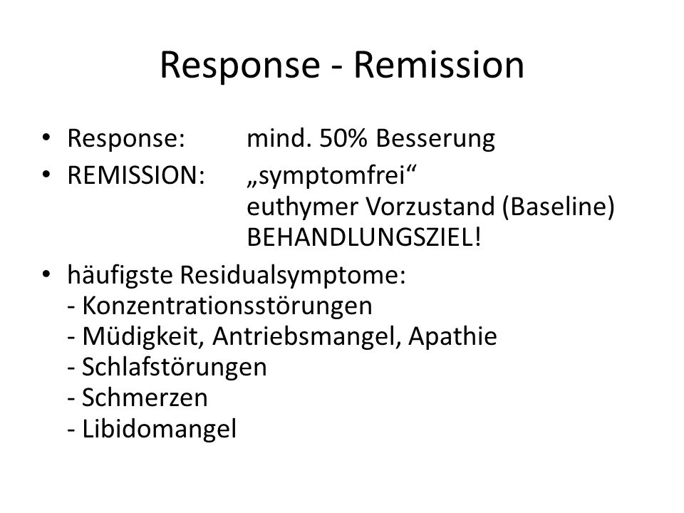 Response - Remission Response: mind. 50% Besserung