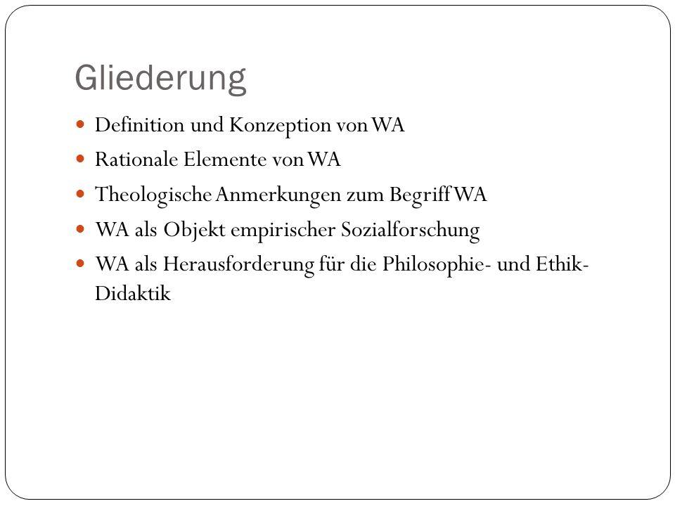 Gliederung Definition und Konzeption von WA Rationale Elemente von WA