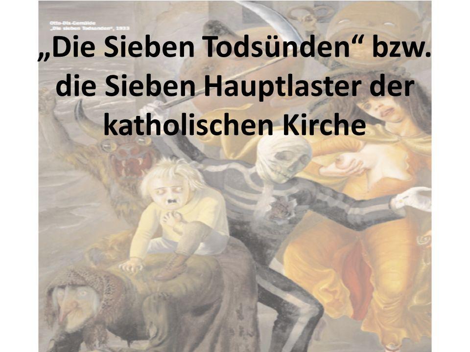 """""""Die Sieben Todsünden bzw"""