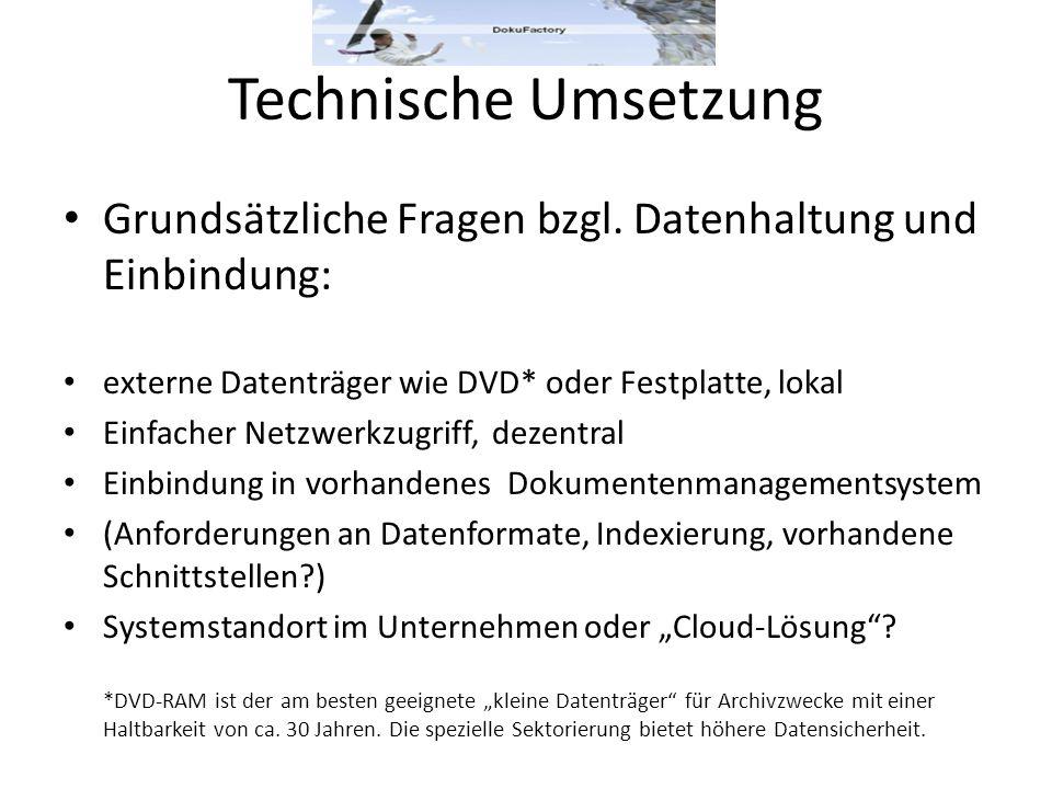 Technische Umsetzung Grundsätzliche Fragen bzgl. Datenhaltung und Einbindung: externe Datenträger wie DVD* oder Festplatte, lokal.