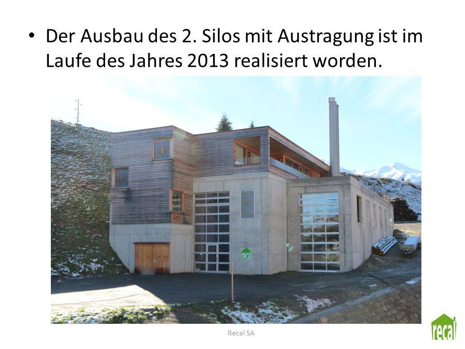Der Ausbau des 2. Silos mit Austragung ist im Laufe des Jahres 2013 realisiert worden.