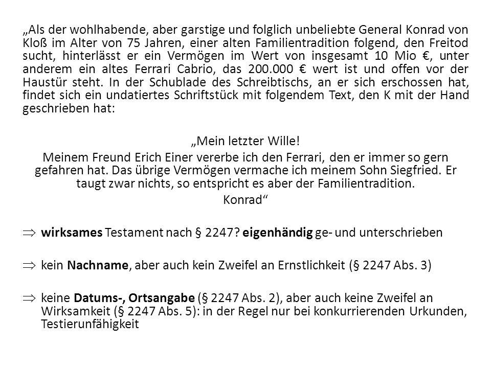 """""""Als der wohlhabende, aber garstige und folglich unbeliebte General Konrad von Kloß im Alter von 75 Jahren, einer alten Familientradition folgend, den Freitod sucht, hinterlässt er ein Vermögen im Wert von insgesamt 10 Mio €, unter anderem ein altes Ferrari Cabrio, das 200.000 € wert ist und offen vor der Haustür steht. In der Schublade des Schreibtischs, an er sich erschossen hat, findet sich ein undatiertes Schriftstück mit folgendem Text, den K mit der Hand geschrieben hat:"""