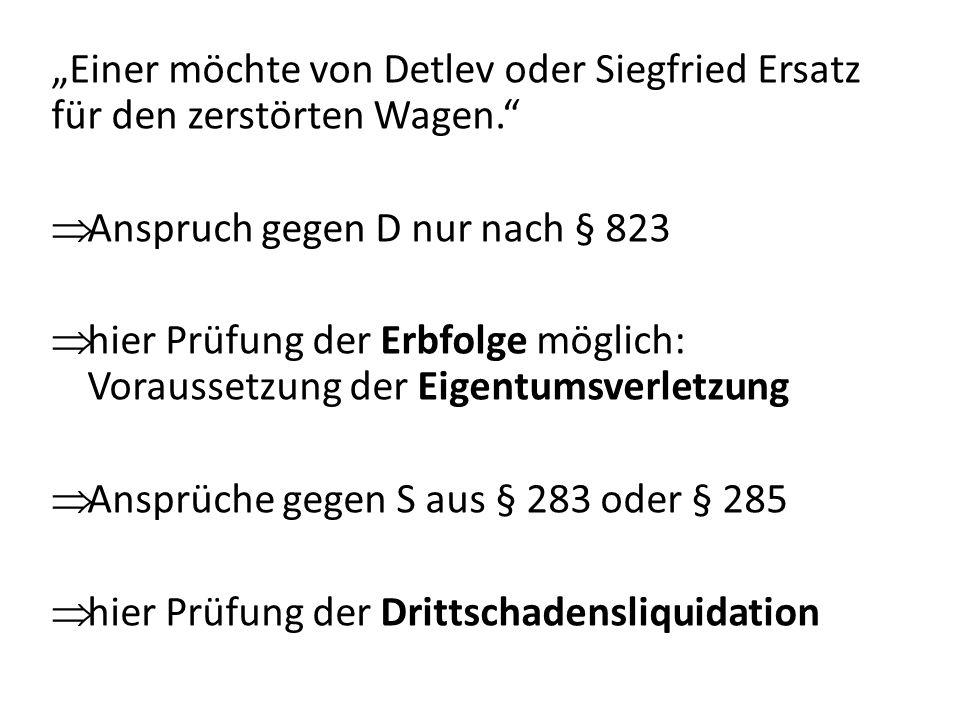 """""""Einer möchte von Detlev oder Siegfried Ersatz für den zerstörten Wagen."""