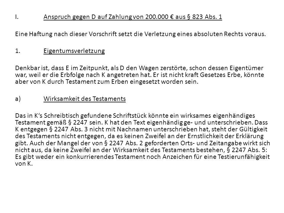 I. Anspruch gegen D auf Zahlung von 200. 000 € aus § 823 Abs